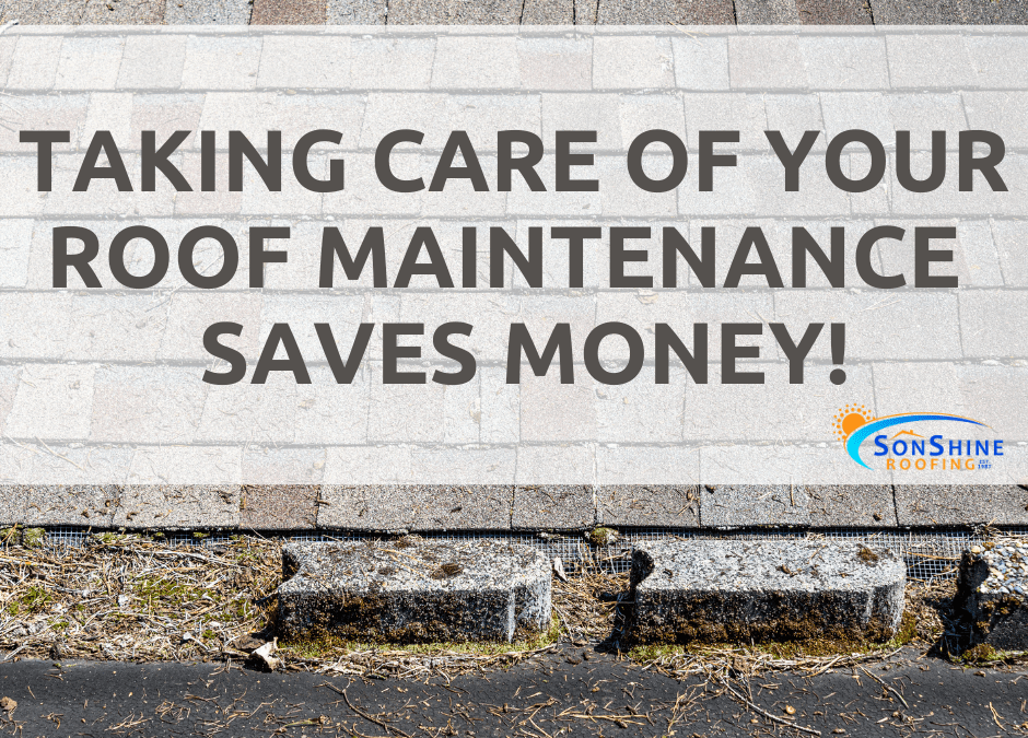 Taking Care of Roof Maintenance Saves Money!
