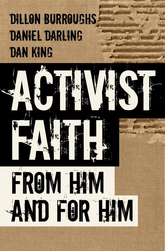 Activist Faith: From Him and For Him